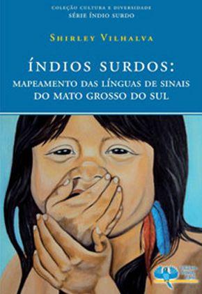 Livro Índios Surdos: Mapeamento das línguas de sinais do Mato Grosso do Sul | Dia internacional da mulher | Index Design e Comunicação